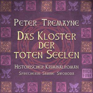 Peter Tremayne - Das Kloster der toten Seelen